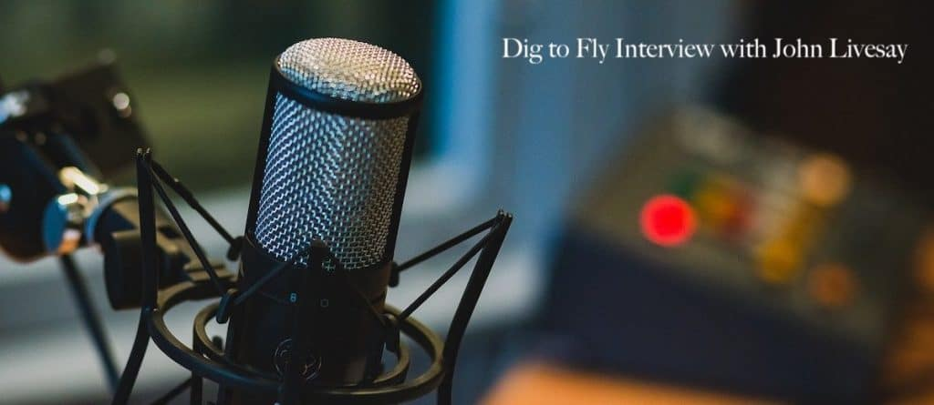 Dig to Fly with John Livesay